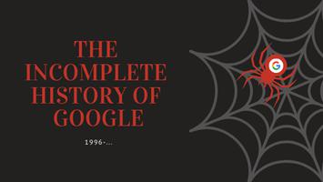 The Incomplete History of Google