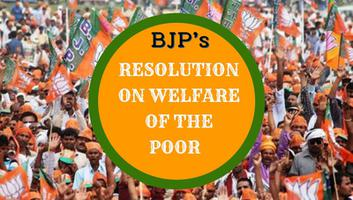 Bharatiya Janata Party - RESOLUTION ON WELFARE OF THE POOR